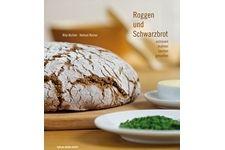 Roggen und Schwarzbrot ein Buch von Rita Kichler und Helmut Reiner